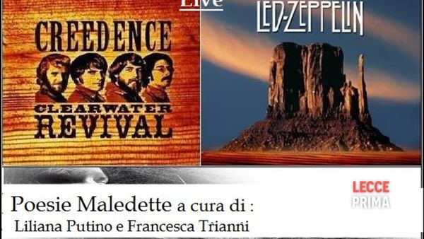 Led Zeppelin -vs- Creedence --Poeti maledetti -vs storie maledette