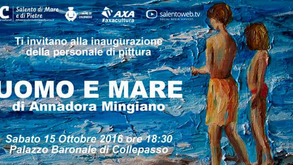 """""""Uomo e mare"""": personale di pittura di Annadora Mingiano"""