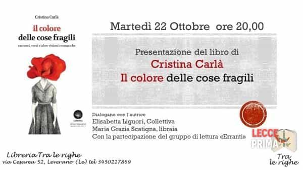 """""""Il colore delle cose fragili"""": il libro di Cristina Carlà"""